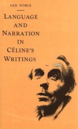 Language and Narration in Celine's Writings