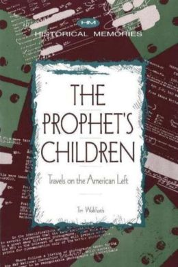 The Prophet's Children: Travels on the American Left