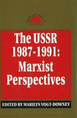 The U. S. S. R., 1987-1991: Marxist Perspectives