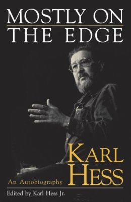 Mostly on the Edge: Karl Hess, an Autobiography