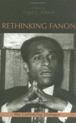 Rethinking Fanon: The Continuing Dialogue