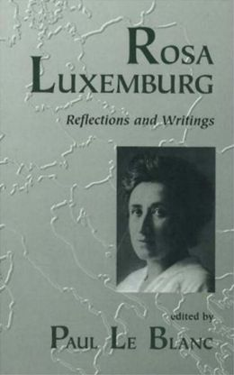 Rosa Luxemburg: Writings and Reflections