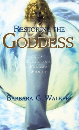 Restoring the Goddess: Equal Rites for Modern Women