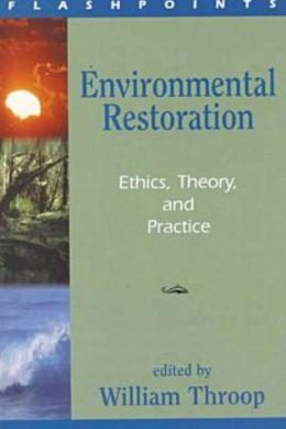Environmental Restoration: Philosophical Issues