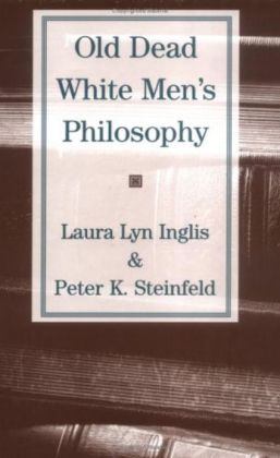 Old Dead White Men's Philosophy