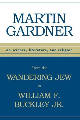 From the Wandering Jew to William F. Buckley, Jr.: On Science, Literature, and Religion
