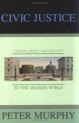 Civic Justice: From Greek Antiquity to the Modern World