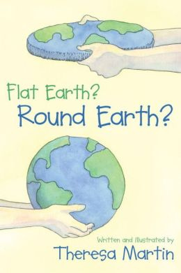 Flat Earth? Round Earth?