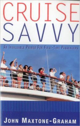Cruise Savvy: An Invaluable Primer for First-Time Passengers