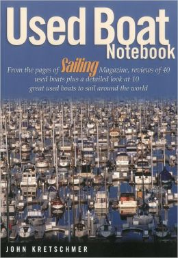 Used Boat Notebook: From the Pages of Sailing Magazine, Reviews of 40 Used Boats