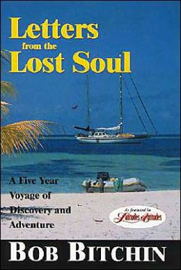 Letters from the Lost Soul: A Five Year Voyage of Discovery and Adventure