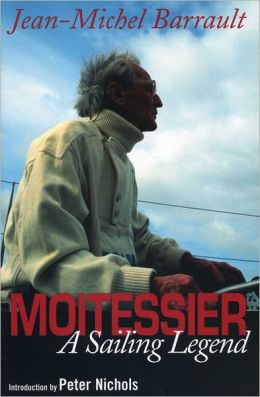 Moitessier: A Sailing Legend