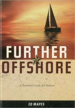 Further Offshore: A Practical Guide for Sailors