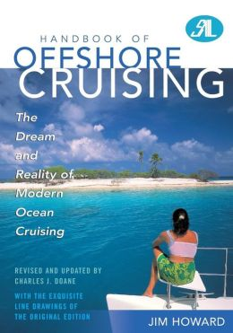 Handbook of Offshore Cruising: The Dream and Reality of Ocean Cruising