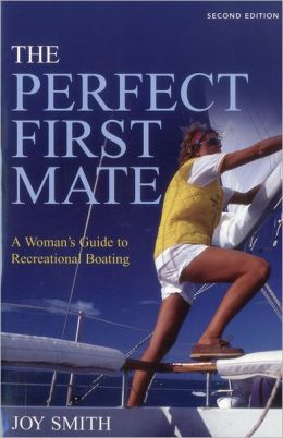 Perfect First Mate: A Woman's Guide to Recreational Boating