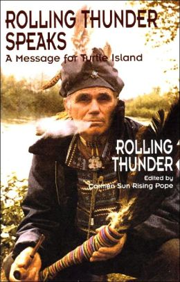 Rolling Thunder Speaks: A Message for Turtle Island