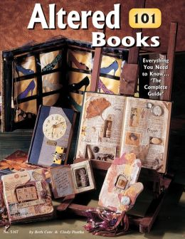 Altered Books 101: Everything you Need to Know...'the Complete Guide'