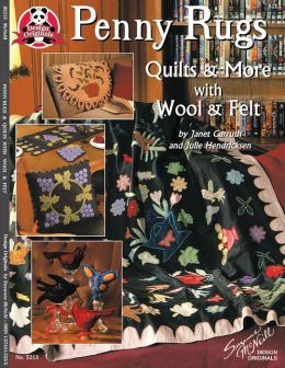 Penny Rugs: Quilts and More with Wool and Felt