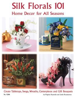 Silk Florals 101: Home Decor for All Seasons