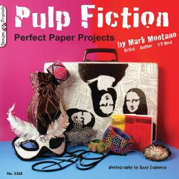 Pulp Fiction: Perfect Paper Projects