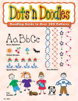 Dots N Doodles: For Ceramics Glass Plastic Metal Scrapbooks & More