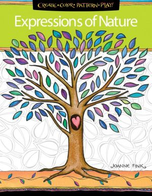 Zenspirations Coloring Book Expressions of Nature: Create, Color, Pattern, Play!