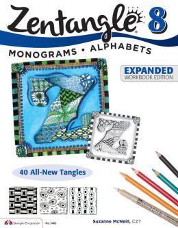 Zentangle 8, Expanded Workbook Edition: Monograms & Alphabets