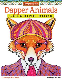 dapper animals coloring book dapper animals coloring book by thaneeya mcardle