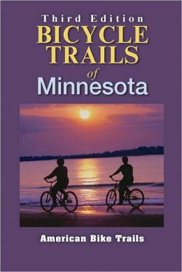 Bicycle Trails of Minnesota (Third Edition)