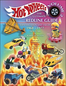 Hot Wheels, The Ultimate Redline Guide: Indentification and Values 1968-1977
