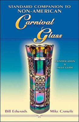 Standard Companion to Non-American Carnival Glass: Identification & Value Guide
