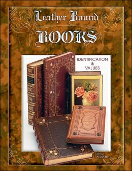 Leather Bound Books: Identification and Values