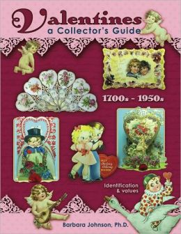 Valentines: A Collector's Guide 1700-1950s