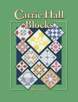 Carrie Hall Blocks: Over 800 Historical Patterns