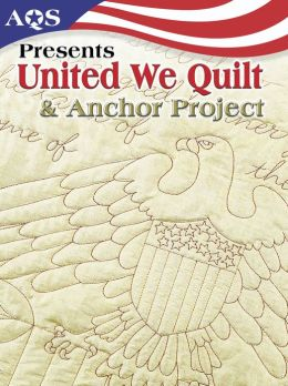 Aqs Presents United We Quilt and Anchor Project