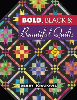 Black, Bold and Beautiful Quilts