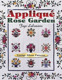 Applique Rose Garden: Vintage Album Patterns