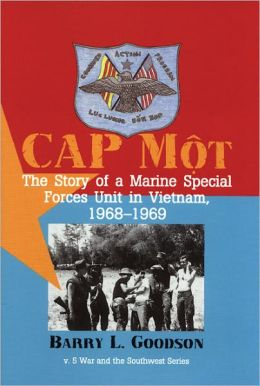 CAP Mot: The Story of a Marine Special Forces Unit in Vietnam, 1968-1969