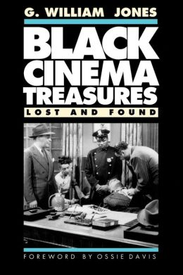 Black Cinema Treasures: Lost and Found