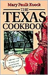 The Texas Cookbook: From Barbecue to Banquet-an Informal View of Dining and Entertaining the Texas Way
