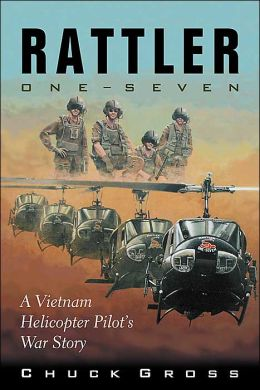 Rattler One-Seven: A Vietnam Helicopter Pilot's War Story (North Texas Military Biography and Memoir Series #1)