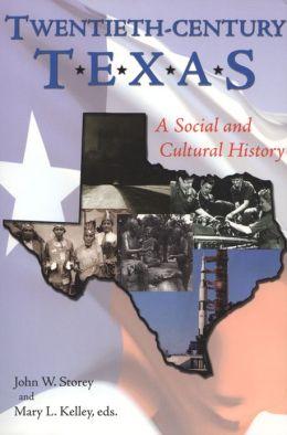 Twentieth-Century Texas: A Social and Cultural History