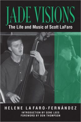 Jade Visions: The Life and Music of Scott LaFaro