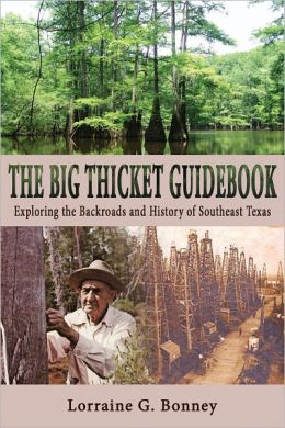 The Big Thicket Guidebook: Exploring the Backroads and History of Southeast Texas