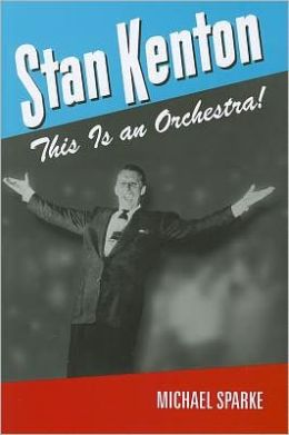 Stan Kenton: This Is an Orchestra!