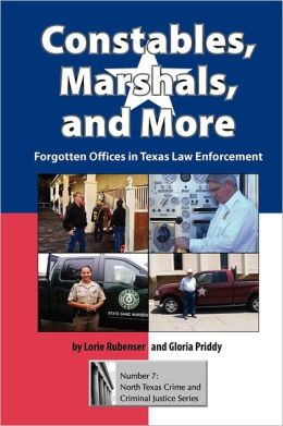 Constables, Marshals, and More: Forgotten Offices in Texas Law Enforcement