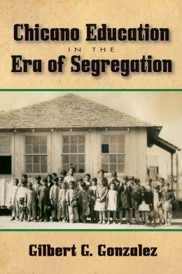 Chicano Education in the Era of Segregation