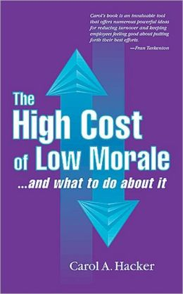 The High Cost of Low Morale: ...and What to Do about It