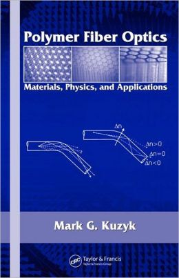 Polymer Fiber Optics: Materials, Physics, and Applications