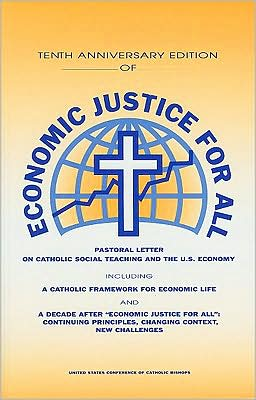 Economic Justice for All: Catholic Social Teaching and the U. S. Economy
